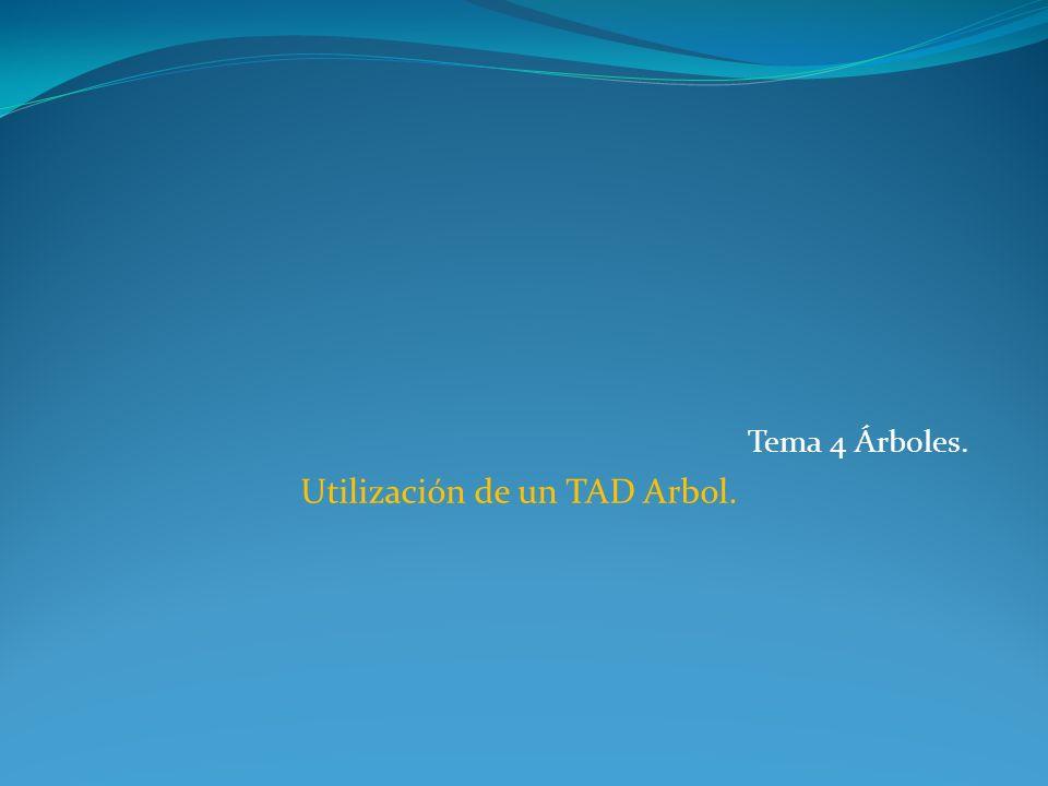 Utilización de un TAD Arbol.