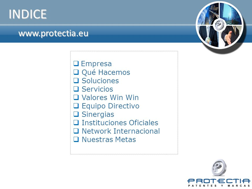 INDICE www.protectia.eu Empresa Qué Hacemos Soluciones Servicios