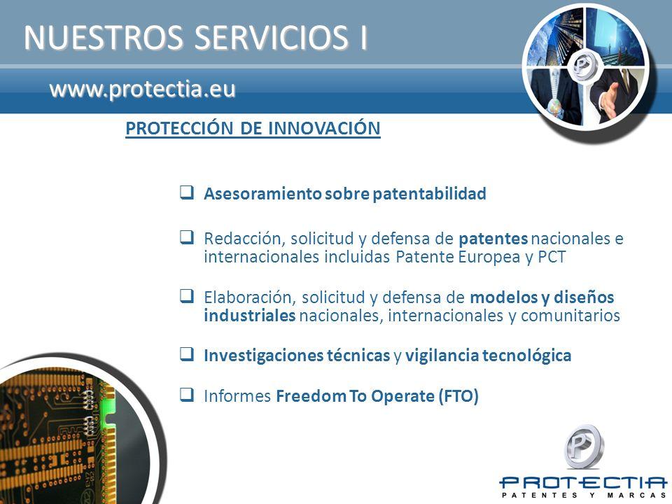 NUESTROS SERVICIOS I www.protectia.eu PROTECCIÓN DE INNOVACIÓN