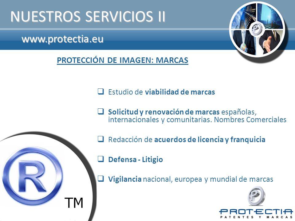 NUESTROS SERVICIOS II www.protectia.eu PROTECCIÓN DE IMAGEN: MARCAS