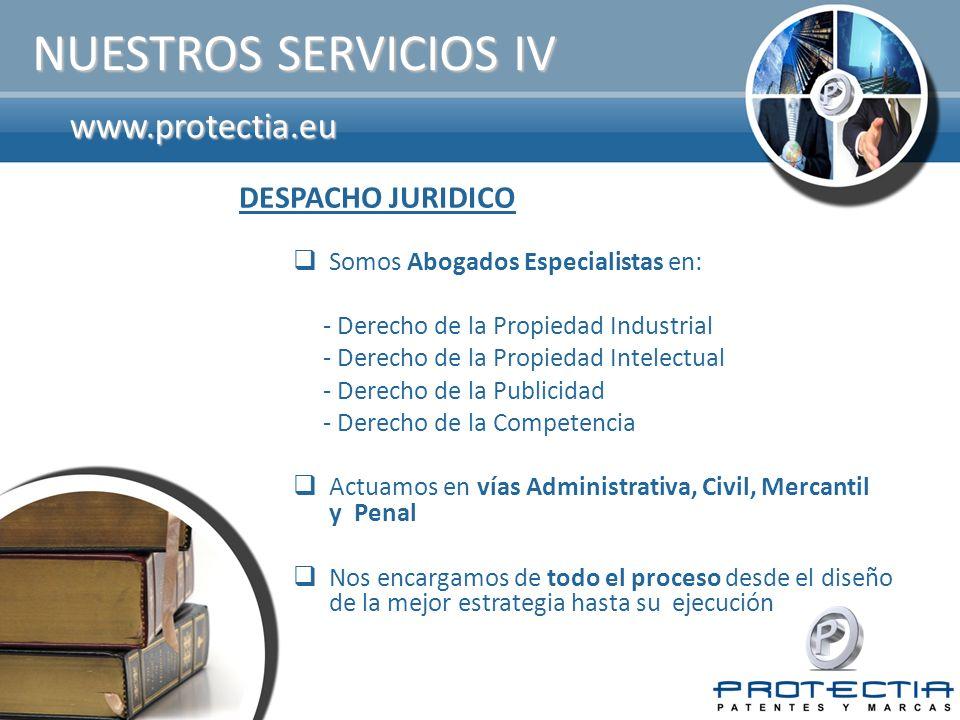NUESTROS SERVICIOS IV www.protectia.eu DESPACHO JURIDICO