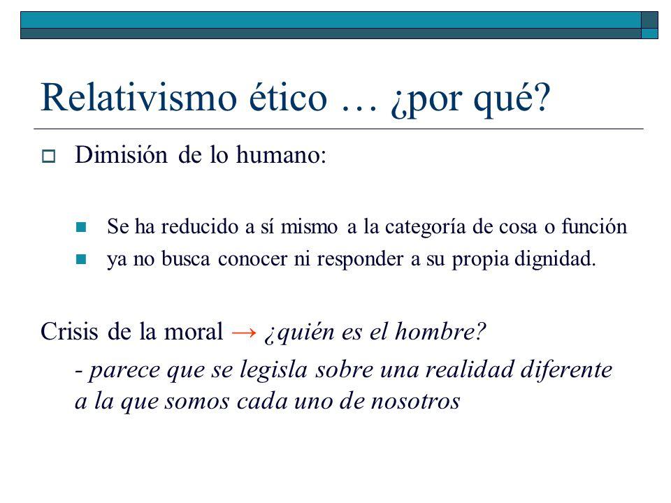 Relativismo ético … ¿por qué