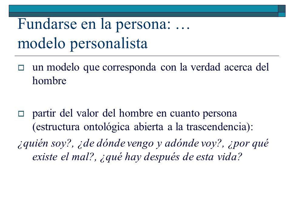 Fundarse en la persona: … modelo personalista