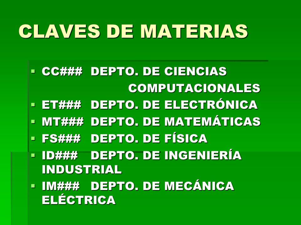 CLAVES DE MATERIAS CC### DEPTO. DE CIENCIAS COMPUTACIONALES
