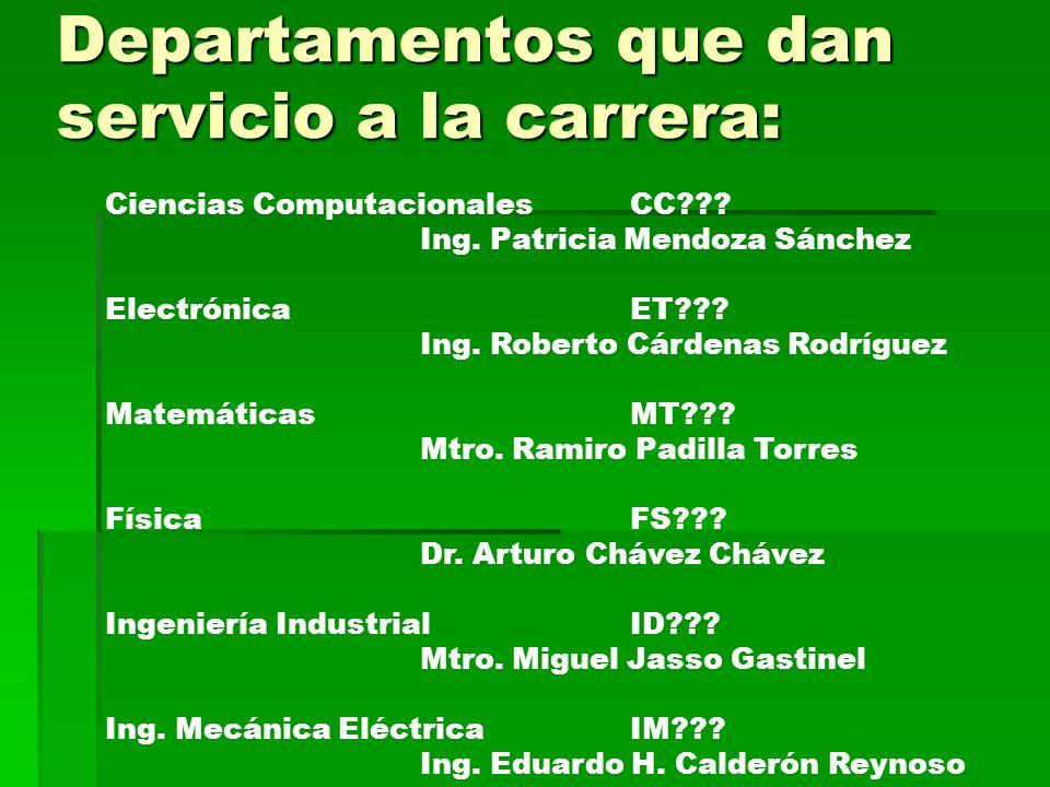 Departamentos que dan servicio a la carrera: