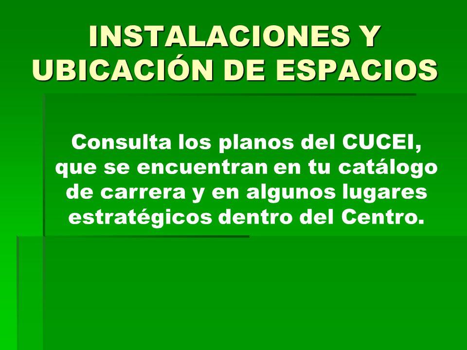 INSTALACIONES Y UBICACIÓN DE ESPACIOS