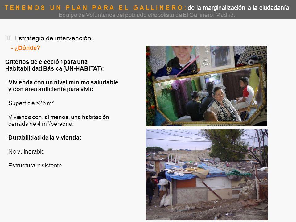 Equipo de Voluntarios del poblado chabolista de El Gallinero. Madrid.