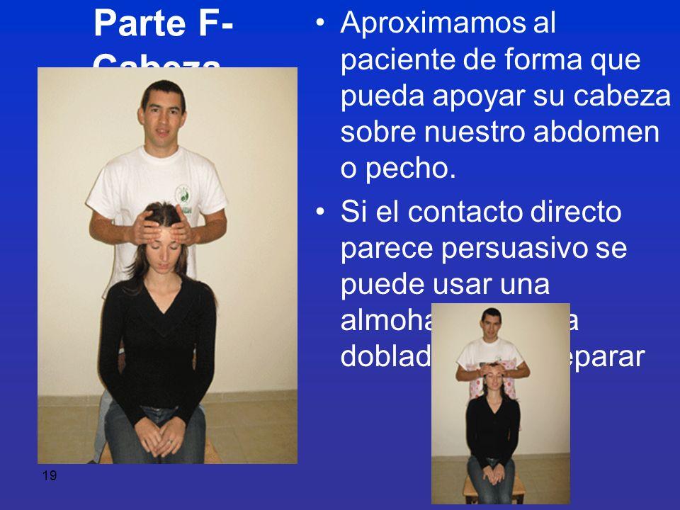 Aproximamos al paciente de forma que pueda apoyar su cabeza sobre nuestro abdomen o pecho.