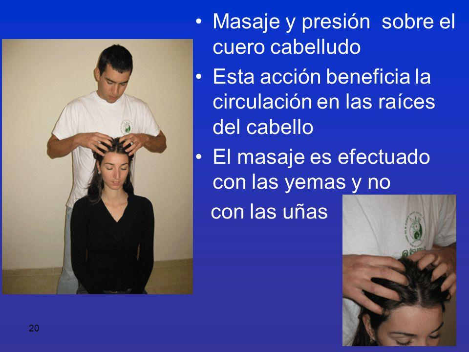 Masaje y presión sobre el cuero cabelludo