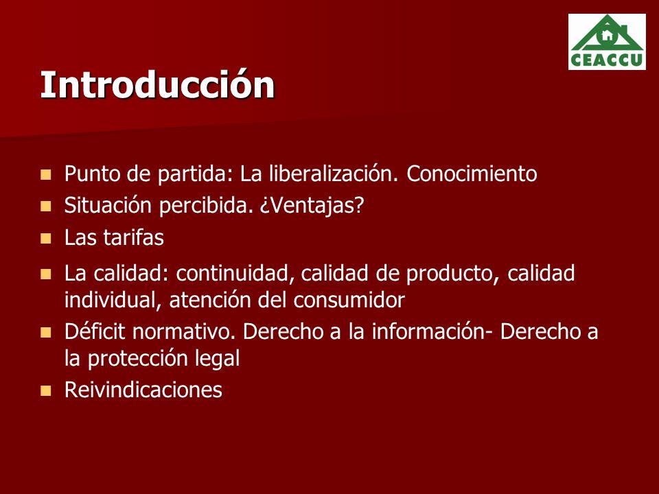 Introducción Punto de partida: La liberalización. Conocimiento