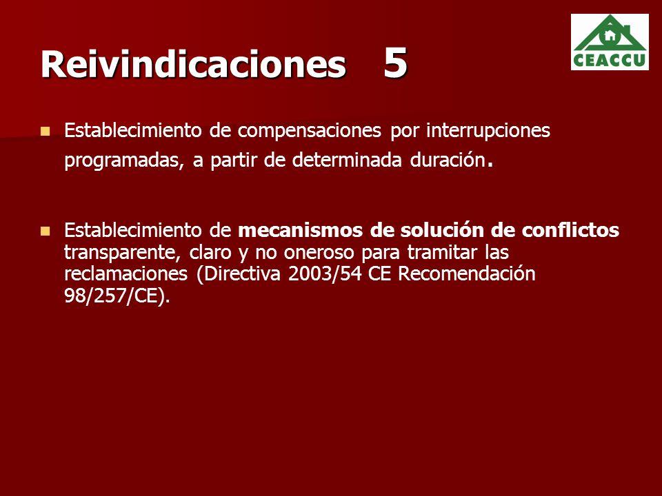 Reivindicaciones 5 Establecimiento de compensaciones por interrupciones programadas, a partir de determinada duración.