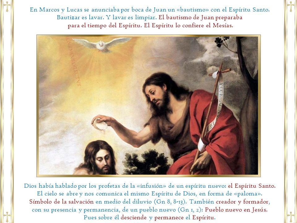 para el tiempo del Espíritu. El Espíritu lo confiere el Mesías.