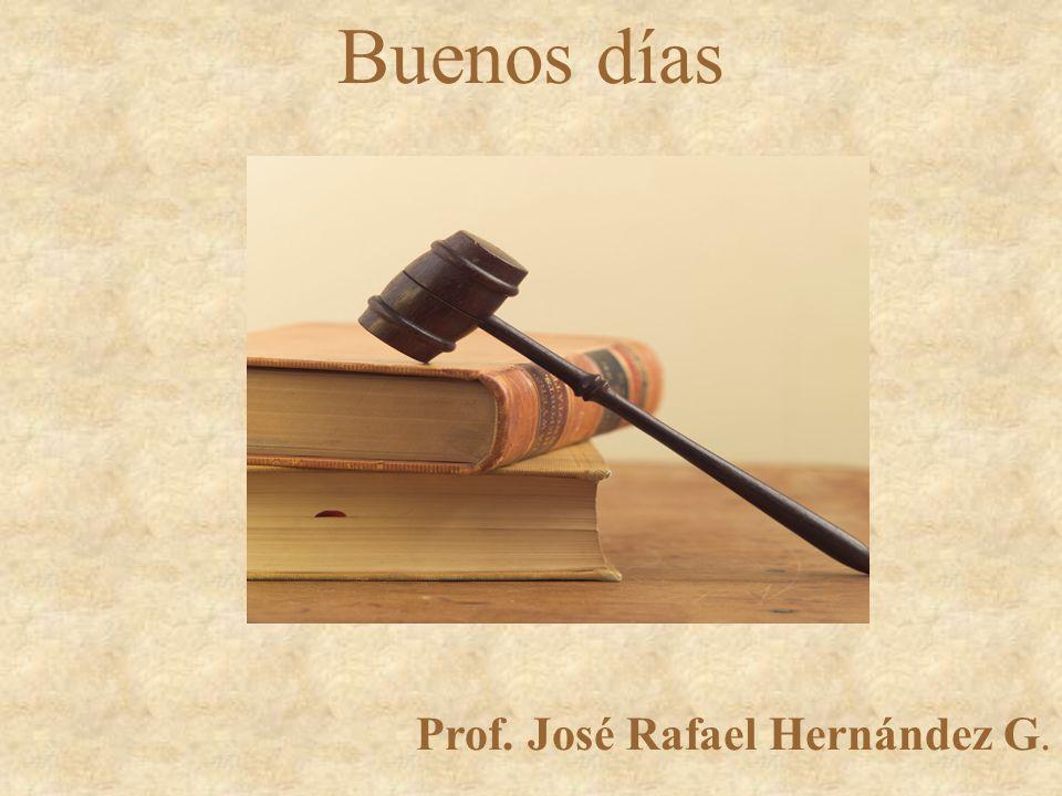 Buenos días Prof. José Rafael Hernández G.