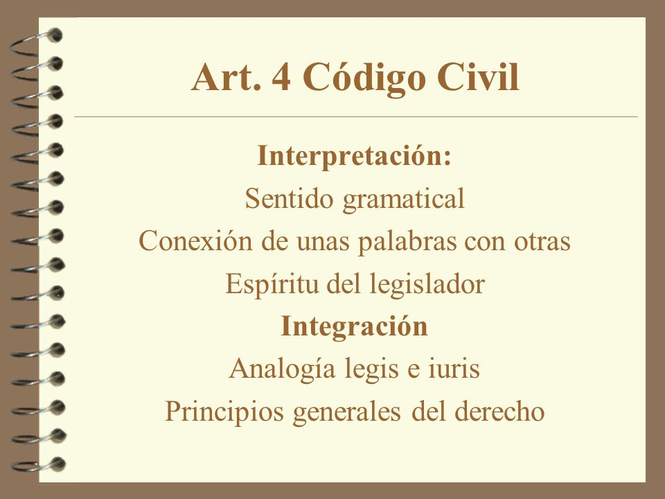 Art. 4 Código Civil Interpretación: Sentido gramatical