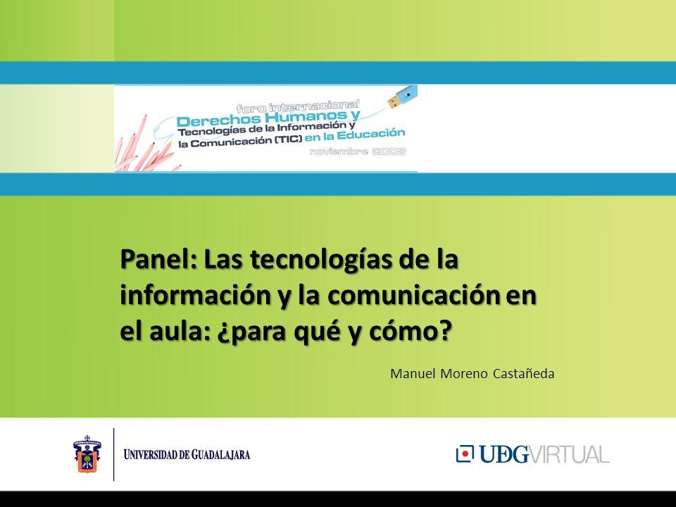 Panel: Las tecnologías de la información y la comunicación en el aula: ¿para qué y cómo