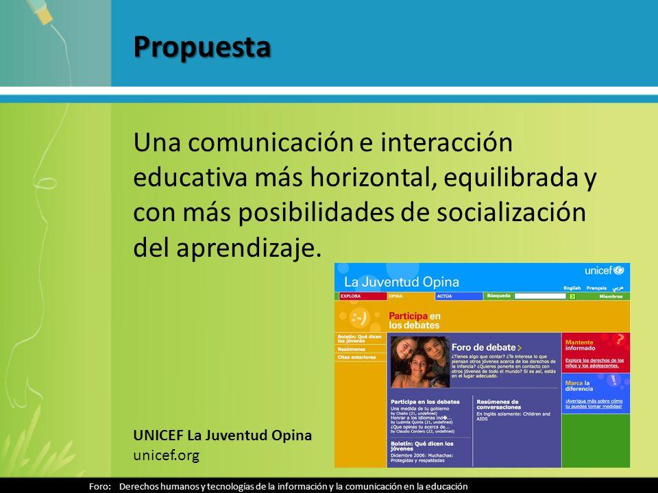 Propuesta Una comunicación e interacción educativa más horizontal, equilibrada y con más posibilidades de socialización del aprendizaje.