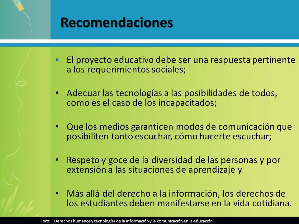 Recomendaciones El proyecto educativo debe ser una respuesta pertinente a los requerimientos sociales;