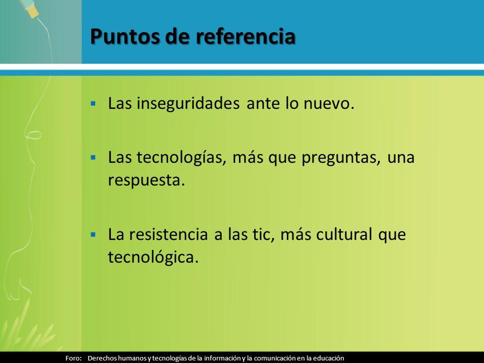 Puntos de referencia Las inseguridades ante lo nuevo.