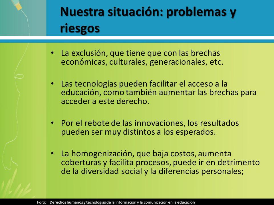 Nuestra situación: problemas y riesgos