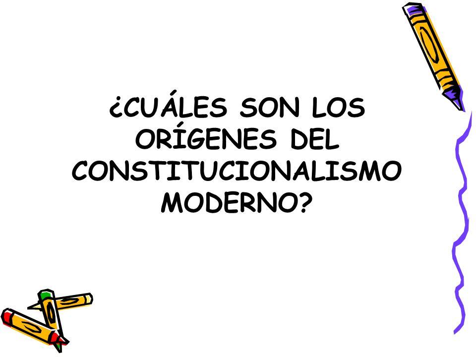 ¿CUÁLES SON LOS ORÍGENES DEL CONSTITUCIONALISMO MODERNO