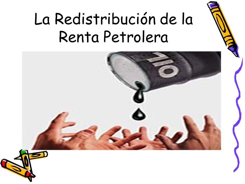 La Redistribución de la Renta Petrolera
