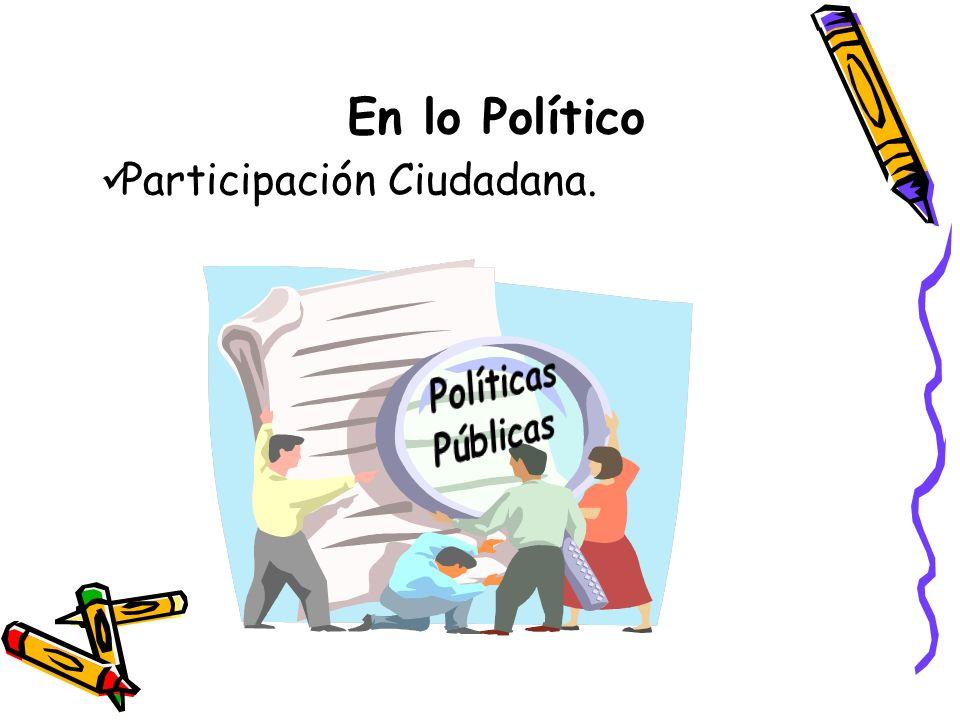 En lo Político Participación Ciudadana. Políticas Públicas