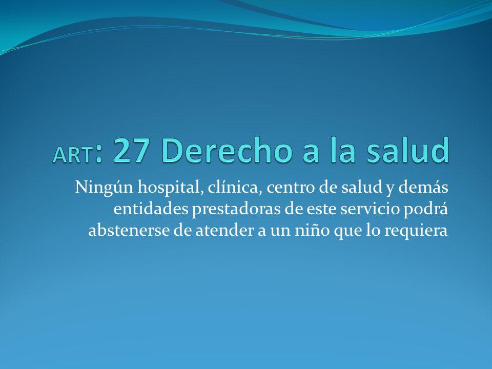 ART: 27 Derecho a la salud