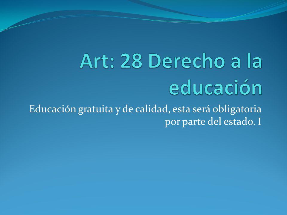 Art: 28 Derecho a la educación