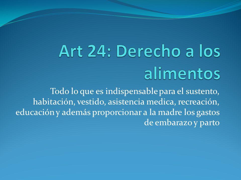 Art 24: Derecho a los alimentos
