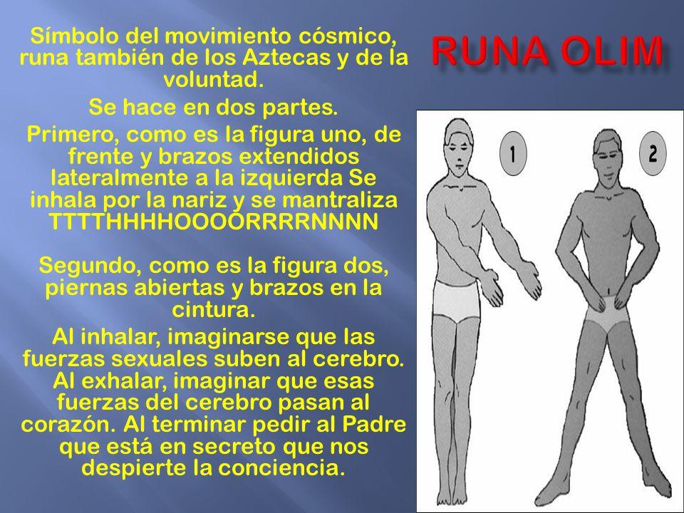 RUNA oLIM Símbolo del movimiento cósmico, runa también de los Aztecas y de la voluntad. Se hace en dos partes.