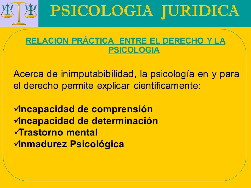 RELACION PRÁCTICA ENTRE EL DERECHO Y LA PSICOLOGIA