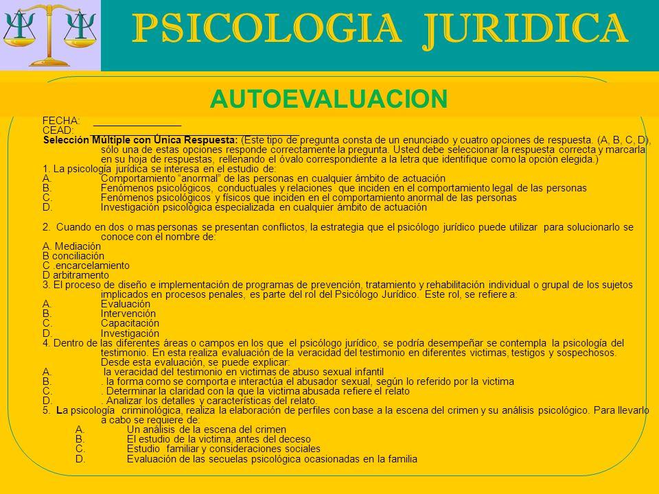PSICOLOGIA JURIDICA AUTOEVALUACION FECHA: ________________