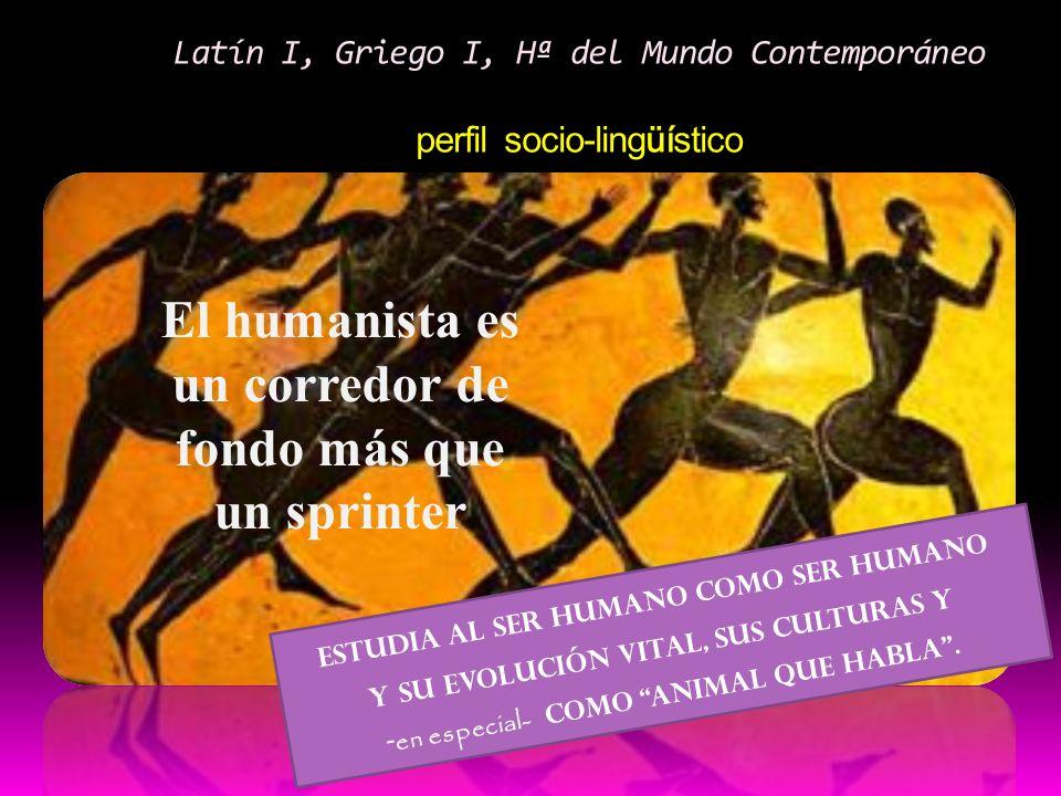 Latín I, Griego I, Hª del Mundo Contemporáneo perfil socio-lingüístico