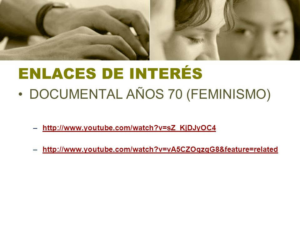 ENLACES DE INTERÉS DOCUMENTAL AÑOS 70 (FEMINISMO)