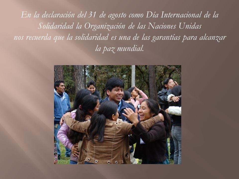 En la declaración del 31 de agosto como Día Internacional de la Solidaridad la Organización de las Naciones Unidas