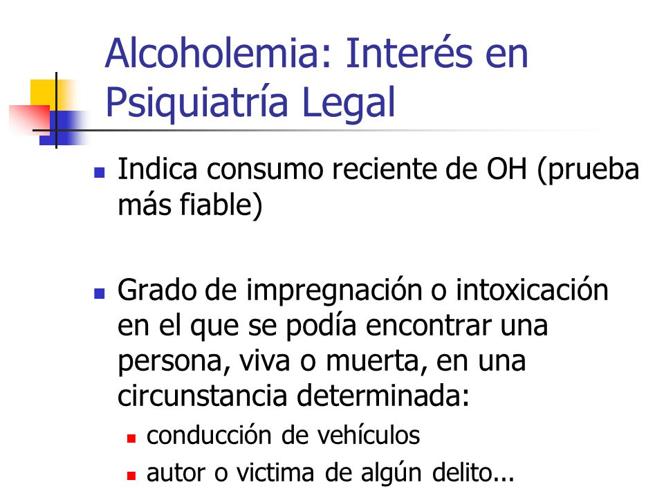 Alcoholemia: Interés en Psiquiatría Legal