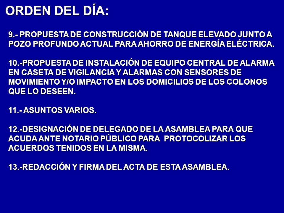 ORDEN DEL DÍA: 9.- PROPUESTA DE CONSTRUCCIÓN DE TANQUE ELEVADO JUNTO A POZO PROFUNDO ACTUAL PARA AHORRO DE ENERGÍA ELÉCTRICA.