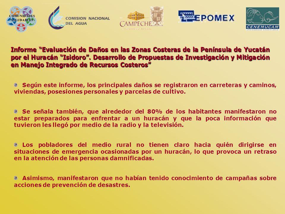 Informe Evaluación de Daños en las Zonas Costeras de la Península de Yucatán por el Huracán Isidoro . Desarrollo de Propuestas de Investigación y Mitigación en Manejo Integrado de Recursos Costeros