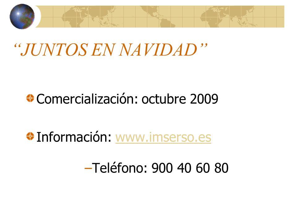 JUNTOS EN NAVIDAD Comercialización: octubre 2009