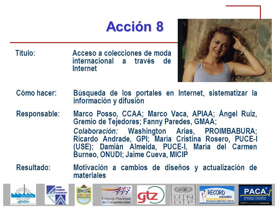 Acción 8 Título: Acceso a colecciones de moda internacional a través de Internet.