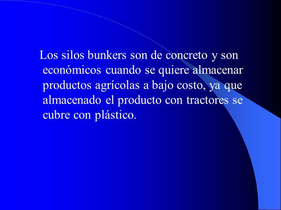 Los silos bunkers son de concreto y son económicos cuando se quiere almacenar productos agrícolas a bajo costo, ya que almacenado el producto con tractores se cubre con plástico.