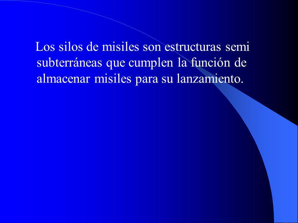 Los silos de misiles son estructuras semi subterráneas que cumplen la función de almacenar misiles para su lanzamiento.