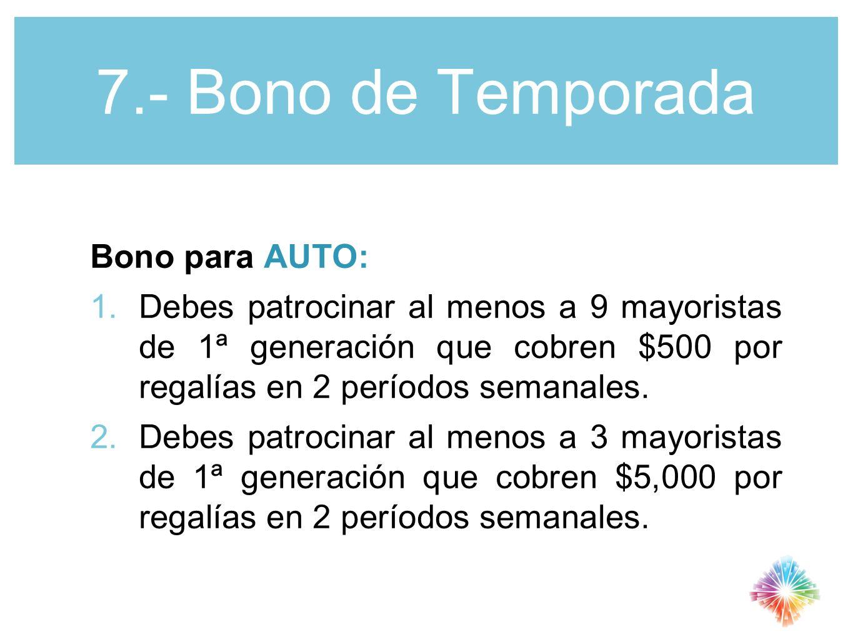 7.- Bono de Temporada Bono para AUTO: