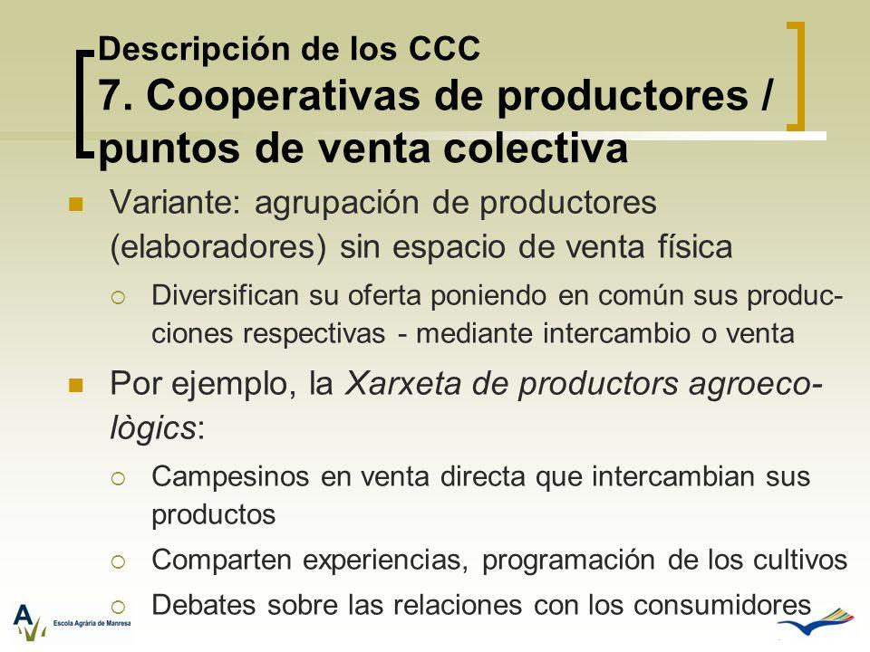 Por ejemplo, la Xarxeta de productors agroeco-lògics: