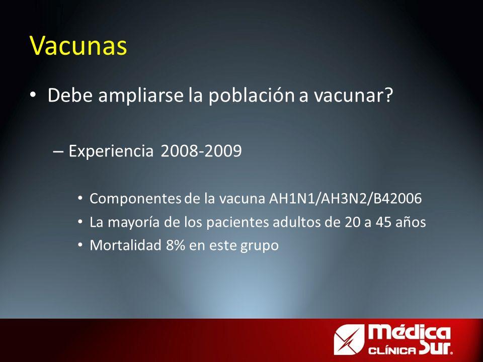 Vacunas Debe ampliarse la población a vacunar Experiencia 2008-2009