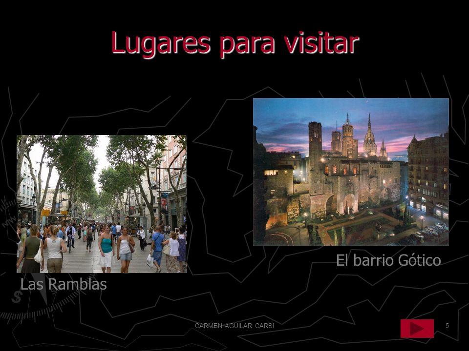 Lugares para visitar Las Ramblas El barrio Gótico CARMEN AGUILAR CARSI
