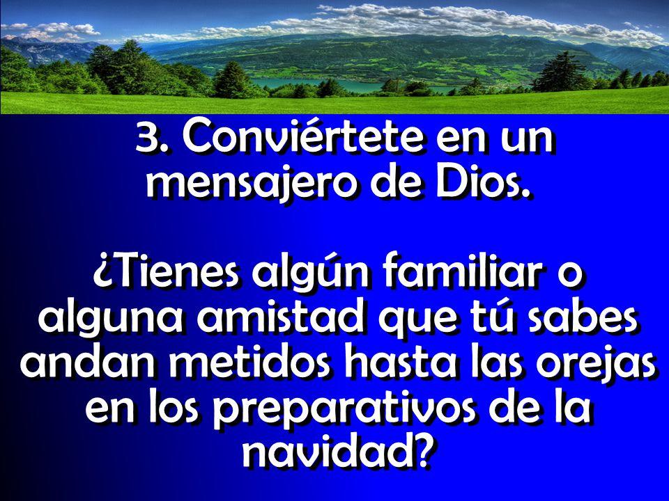 3. Conviértete en un mensajero de Dios.