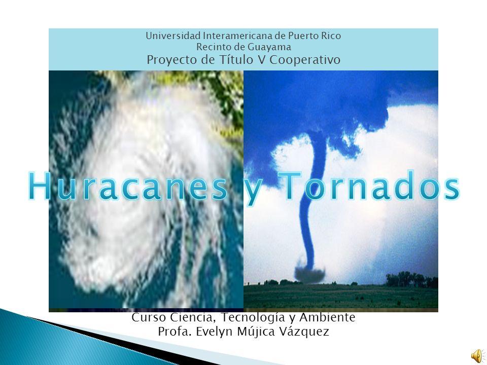 Huracanes y Tornados Proyecto de Título V Cooperativo