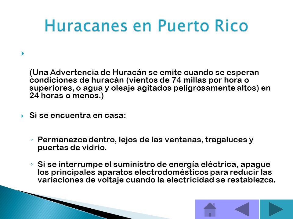 (Una Advertencia de Huracán se emite cuando se esperan condiciones de huracán (vientos de 74 millas por hora o superiores, o agua y oleaje agitados peligrosamente altos) en 24 horas o menos.)