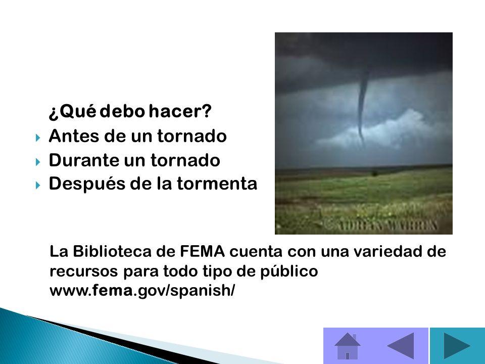 ¿Qué debo hacer Antes de un tornado Durante un tornado
